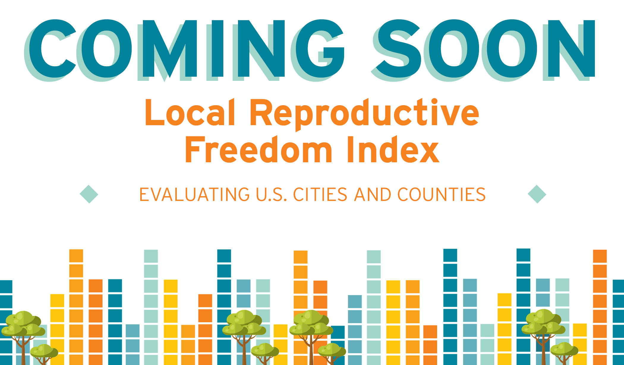 Coming Soon: Local Reproductive Freedom Index